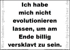 Ich habe mich nicht evolutionieren lassen