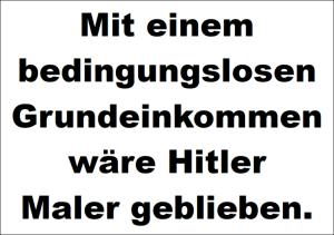 Mit einem BGE wäre Hitler Maler geblieben